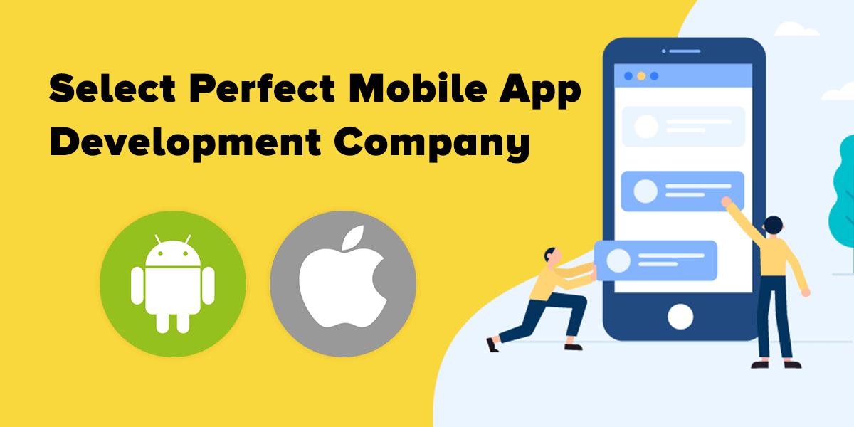 Ultimate Guidelines to Hire The Best Mobile App Development Company for Building Your Own App.