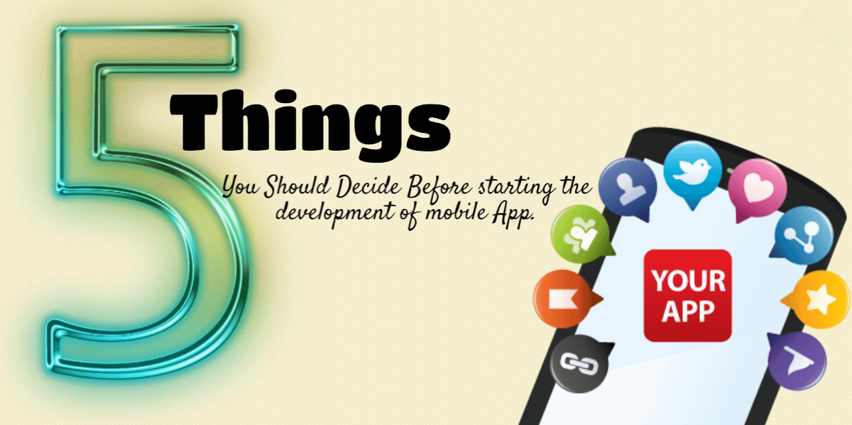 Decide Following Things Before Starting the Development of Mobile App