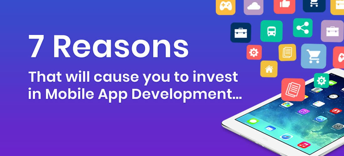 why businesses should invest in mobile apps