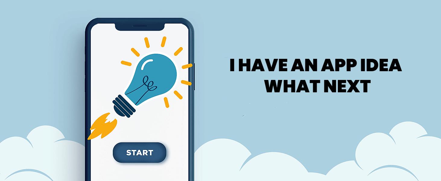 I Have An App Idea Where Do I Start?