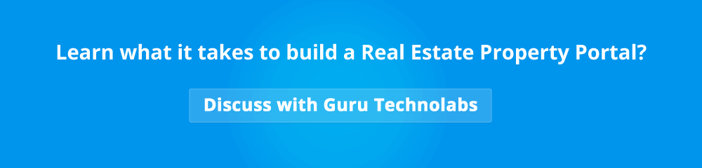 Discuss Real Estate Project with Guru Technolabs