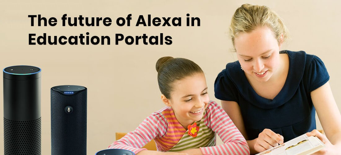 Alexa in the Classroom –future of Education industry?