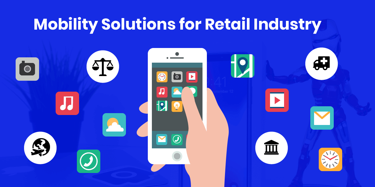 Mobility Solutions for Retail Industry