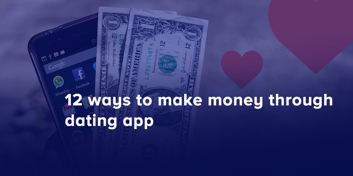 How to make money from dating apps