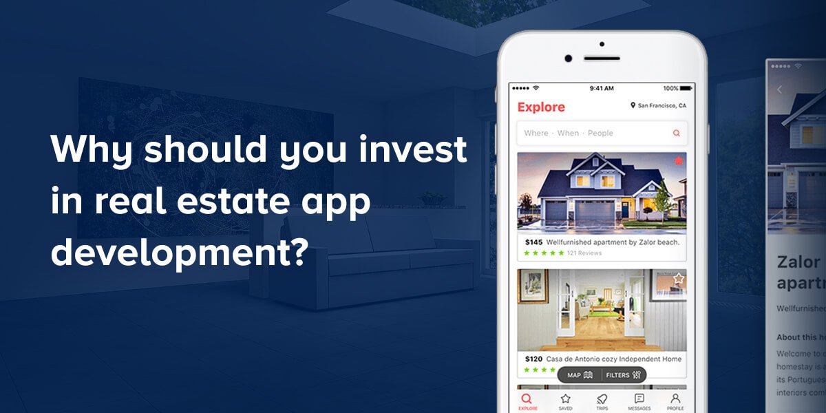 Why should you invest in real estate app development?