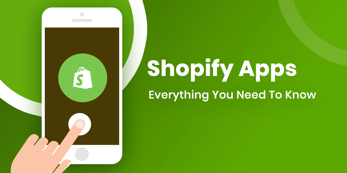 Shopify Apps – Everything You Need To Know