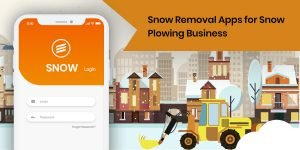 Snow Removal Apps for Snow Plowing Business