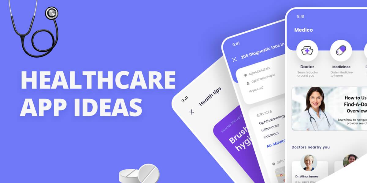 Top 12 Healthcare App Ideas For the Next Decade