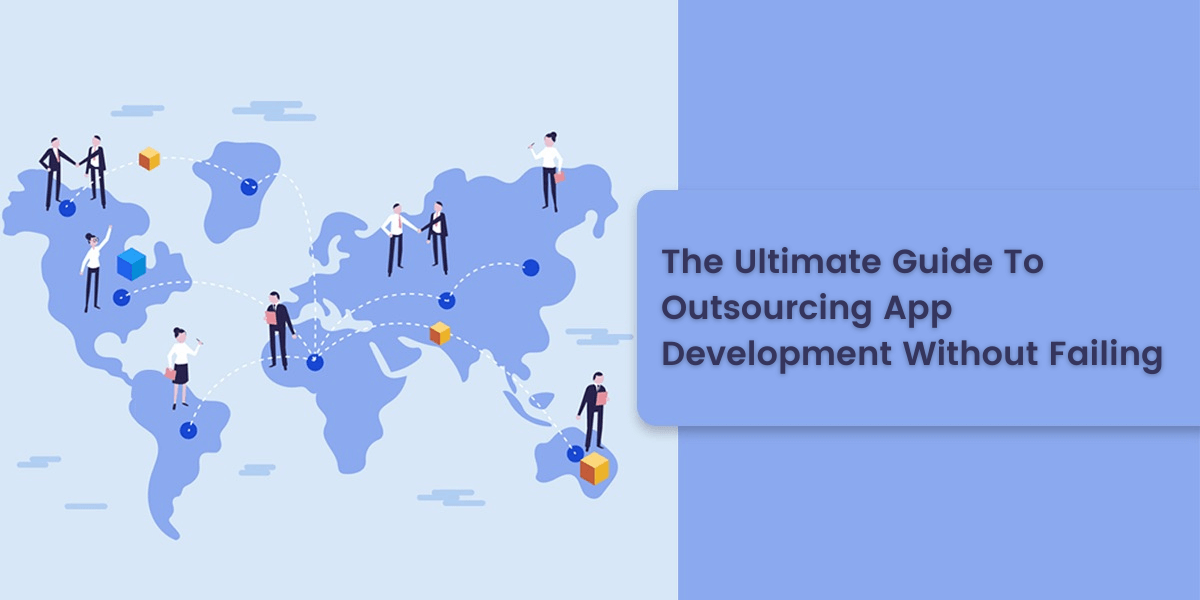 How To Outsource App Development