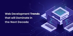 Web Development Trends: Every CEO Should Consider for Business Growth