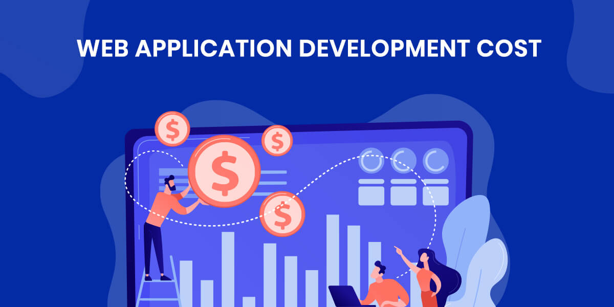 How Much Does It Cost To Develop a Web Application?