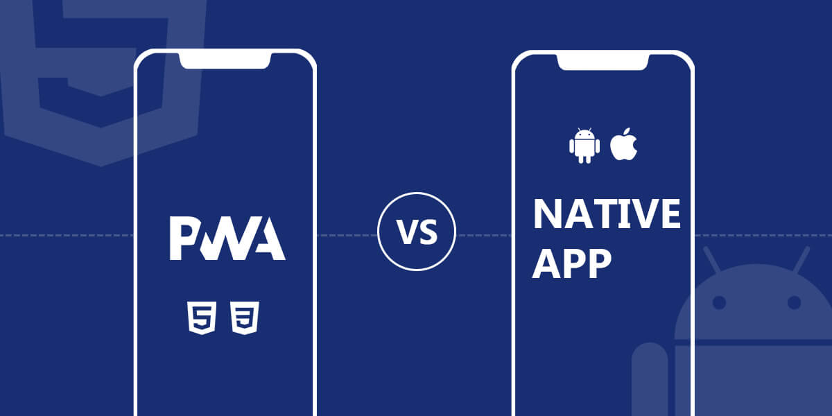 PWA vs Native App: Which Is Better Option In 2021?