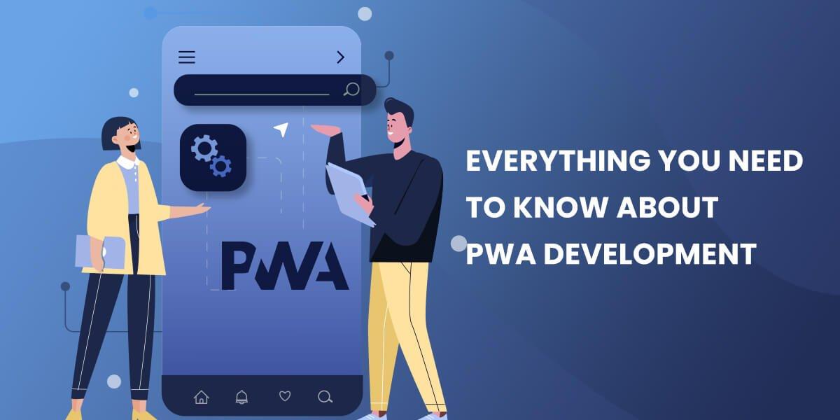 A Detailed Guide on Progressive Web App Development