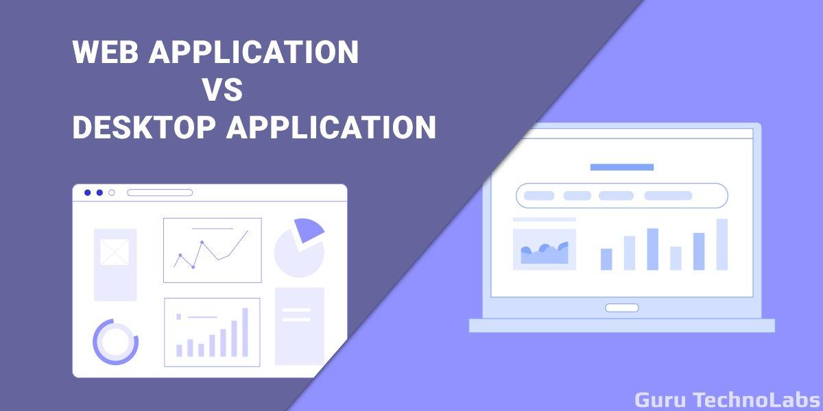 Web App vs Desktop App: What to Choose for Your Business?