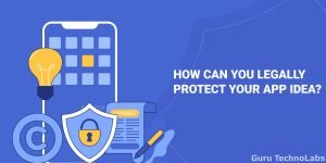 6 Ways to Protect Your App Idea from Being Stolen