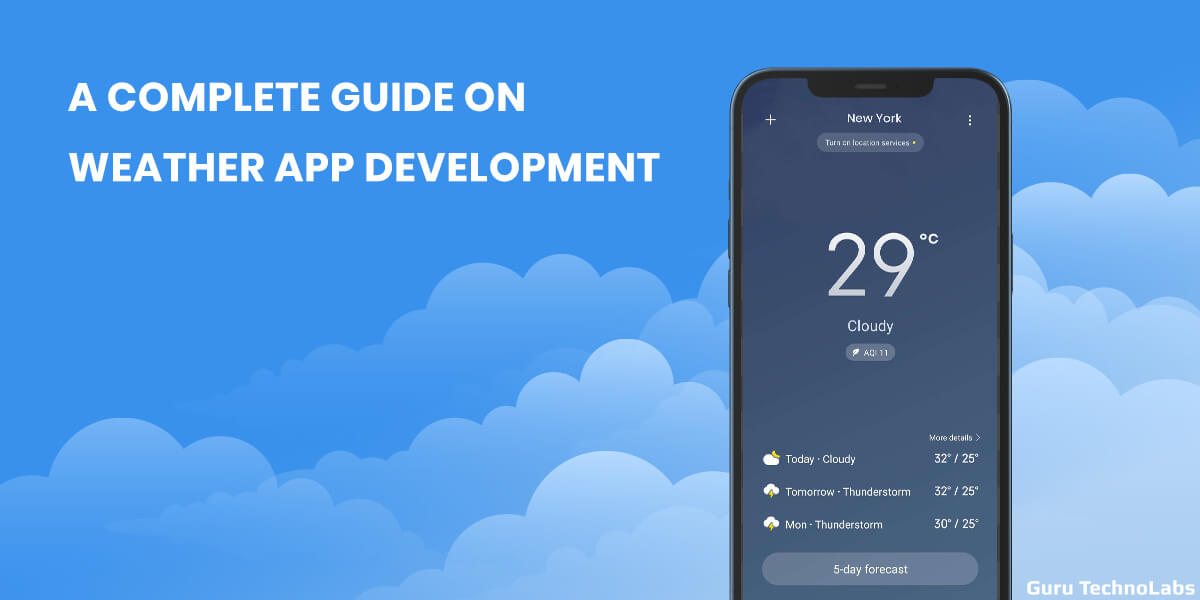 A Complete Guide on Weather App Development
